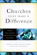 Churches That Make a Difference Reaching Your Community with Good News & Good Works