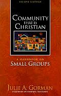 Community That is Christian A Handbook on Small Groups