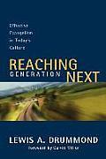 Reaching Generation Next Effective Evangelism in Todays Culture