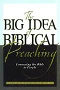 Big Idea of Biblical Preaching Connecting the Bible to People