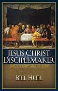 Jesus Christ, Disciplemaker (Rev 04 Edition)