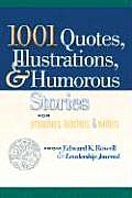 1001 Quotes Illustrations & Humorous Stories For Preachers Teachers & Writers