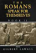 The Romans Speak for Themselves Book 2