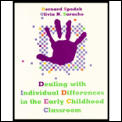 Dealing with individual differences in the early childhood classroom