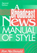 A Broadcast News Manual of Style