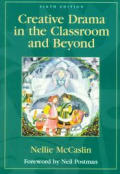 Creative Drama in the Classroom: And Beyond