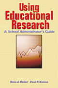 Using Educational Research A School Administrators Guide