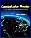 Communication Theories Origins Methods & Uses in the Mass Media
