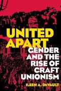 United Apart: Gender and the Rise of Craft Unionism