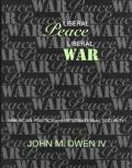 Liberal Peace Liberal War American Po