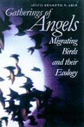 Gatherings of Angels: Migrating Birds and Their Ecology (Comstock Book)