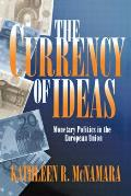 Currency of Ideas: Monetary Politics in the European Union