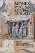 Monks and Nuns, Saints and Outcasts: Religion in Medieval Society