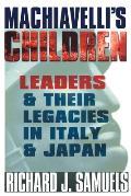 Machiavellis Children Leaders & Their Legacies in Italy & Japan