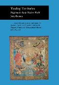 Trading Territories Mapping the Early Modern World