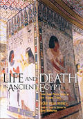 Life & Death in Ancient Egypt Scenes from Private Tombs in New Kingdom Thebes