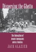 Dispersing the Ghetto The Relocation of Jewish Immigrants Across America