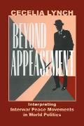 Beyond Appeasement Interpreting Interwar