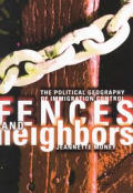 Fences and Neighbors: The Political Geography of Immigration Control
