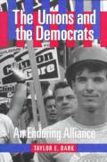 Unions & The Democrats An Enduring Allia