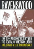 Ravenswood The Steelworkers Victory & the Revival of American Labor