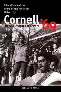Cornell '69: Liberalism and the Crisis of the American University
