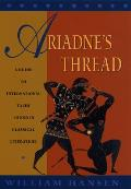 Ariadnes Thread A Guide to International Tales Found in Classical Literature