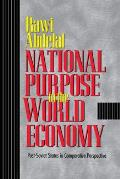 National Purpose in the World Economy Post Soviet States in Comparative Perspective