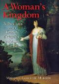 Womans Kingdom Noblewomen & the Control of Property in Russia 1700 1861