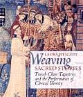 Weaving Sacred Stories: French Choir Tapestries and the Performance of Clerical Identity