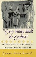 Every Valley Shall Be Exalted The Discourse Of Opposites In Twelfth Century Thought