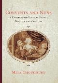 Convents and Nuns in Eighteenth-Century French Politics and Culture