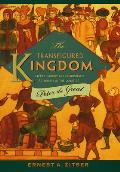 The Transfigured Kingdom: Sacred Parody and Charismatic Authority at the Court of Peter the Great
