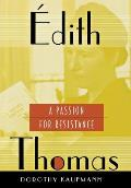 Edith Thomas: A Passion for Resistance