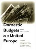 Domestic Budgets in a United Europe: Fiscal Governance from the End of Bretton Woods to Emu