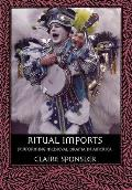 Ritual Imports: Performing Medieval Drama in America