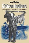 Citizen Indians Native American Intellectuals Race & Reform