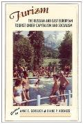 Turizm: The Russian and East European Tourist Under Capitalism and Socialism