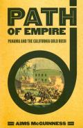 Path of Empire: Panama and the California Gold Rush (United States in the World)