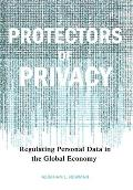 Protectors of Privacy: Regulating Personal Data in the Global Economy (09 Edition) Cover