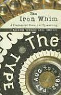 Iron Whim A Fragmented History of Typewriting