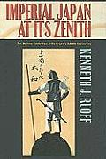 Imperial Japan at Its Zenith: The Wartime Celebration of the Empires 2,600th Anniversary Cover