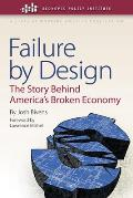 Failure Design: The Story behind America's Broken Economy (Economic Policy Institute/A State of Working America Publica)