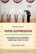 The Politics of Voter Suppression: Defending and Expanding Americans' Right to Vote (Century Foundation Book) Cover