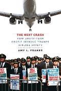 The Next Crash: How Short-Term Profit Seeking Trumps Airline Safety