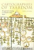 Cartographies of Tsardom The Land & Its Meanings in Seventeenth Century Russia