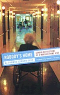 Nobody's Home: Candid Reflections of a Nursing Home Aide