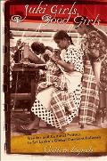 Juki Girls Good Girls Gender & Cultural Politics in Sri Lankas Global Garment Industry