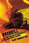 Overkill: Sex and Violence in Contemporary Russian Popular Culture (Culture and Society After Socialism)