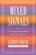 Mixed Signals U S Human Rights Policy & Latin America